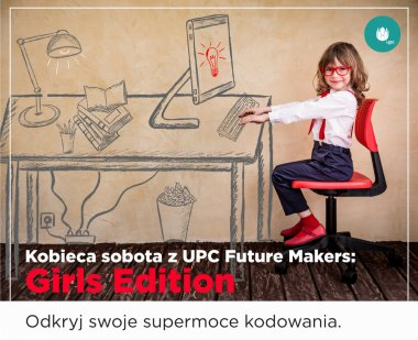 UPC Future Makers – Girls Edition